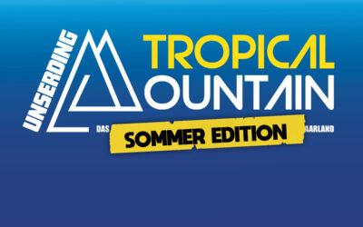 Tropical Mountain Sommer Edition | Redener Musiksommer